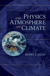 Physics of the Atmosphere and Climate: Edition 2