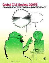 Global Civil Society 2007/8: Communicative Power and Democracy