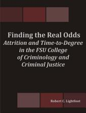 Finding the Real Odds: Attrition and Time-to-Degree in the FSU College of Criminology and Criminal Justice