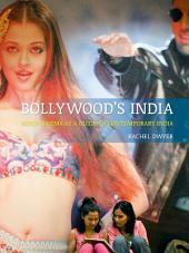 Bollywood's India: Hindi Cinema as a Guide to Contemporary India