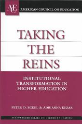 Taking the Reins: Institutional Transformation in Higher Education