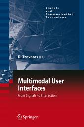 Multimodal User Interfaces: From Signals to Interaction