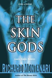The Skin Gods: A Novel of Suspense