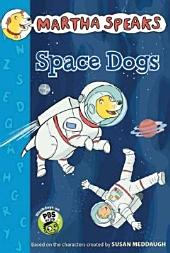 Martha Speaks: Space Dogs (Chapter Book)