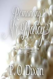 Romancing Mr. Darcy: Pride and Prejudice Variations Collection