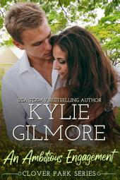 An Ambitious Engagement: Clover Park Series, Book 8