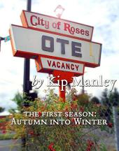 Autumn Into Winter: City of Roses, Season One