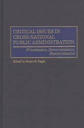Critical Issues in Cross-national Public Administration: Privatization, Democratization, Decentralization