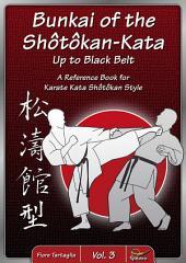 Bunkai of the Shôtôkan-Kata Up to Black Belt / Vol. 3: A Reference Book for Karate Kata Shôtôkan Style