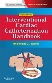 The Interventional Cardiac Catheterization Handbook: Expert Consult: Online, Edition 3