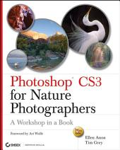 Photoshop CS3 for Nature Photographers: A Workshop in a Book