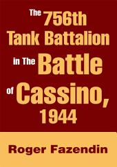 The 756th Tank Battalion in the Battle of Cassino, 1944