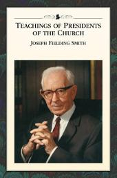 Teachings of Presidents of the Church: Joseph Fielding Smith