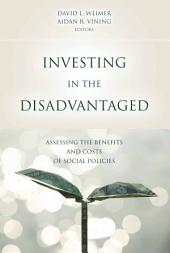 Investing in the Disadvantaged: Assessing the Benefits and Costs of Social Policies