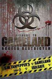 Failsafe: S.W. Tanpepper's GAMELAND (Book 2)