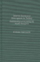 Islamic Roots and Resurgence in Turkey: Understanding and Explaining the Muslim Resurgence