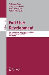 End-User Development: 2nd International Symposium, IS-EUD 2009, Siegen, Germany, March 2-4, 2009, Proceedings