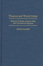 Finance and World Order: Financial Fragility, Systemic Risk, and Transnational Regimes