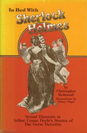 In Bed with Sherlock Holmes: Sexual Elements in Arthur Conan Doyle's Stories of the Great Detective