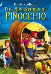 The Adventures of Pinocchio: An Illustrated Story of a Puppet for Kids