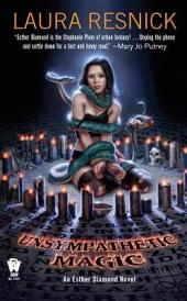 Unsympathetic Magic: Book Three of Esther Diamond