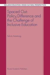 Spaced Out: Policy, Difference and the Challenge of Inclusive Education