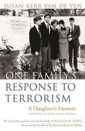 One Family's Response to Terrorism: A Daughter's Memoir
