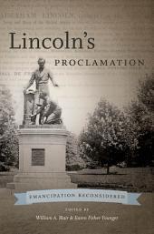 LincolnÕs Proclamation: Emancipation Reconsidered: Emancipation Reconsidered