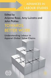 Towards Better Work: Understanding Labour in Apparel Global Value Chains