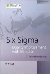 Six Sigma Quality Improvement with Minitab: Edition 2