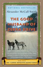 The Good Husband of Zebra Drive: A No. 1 Ladies' Detective Agency Novel (8)