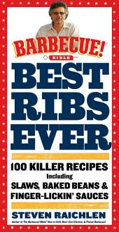 Best Ribs Ever: A Barbecue Bible Cookbook: 100 Killer Recipes