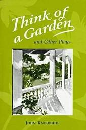Think of a Garden: And Other Plays