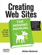 Creating Web Sites: The Missing Manual: The Missing Manual