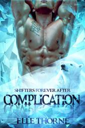 Complication: Shifters Forever Worlds