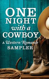One Night with a Cowboy: A Western Romance Sampler: Once a Rancher\Untamed\One Night Charmer\Rustler's Moon\Home on the Ranch\Hard Rain