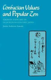 Confucian Values and Popular Zen: Sekimon Shingaku in Eighteenth Century Japan