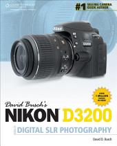 David Busch's Nikon D3200 Guide to Digital SLR Photography: Part 3200