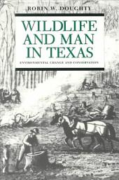 Wildlife and Man in Texas: Environmental Change and Conservation