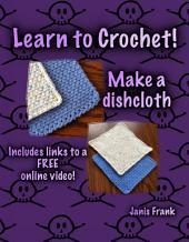 Learn to Crochet: Make a Dishcloth
