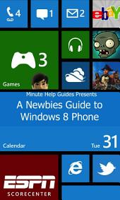 A Newbies Guide to Windows 8 Phone