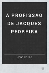 A Profissão de Jacques Pedreira