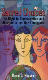 Sacred Choices: The Right to Contraception and Abortion in Ten World Religions
