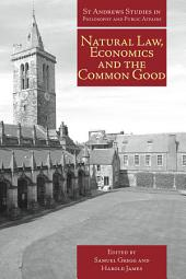 Natural Law, Economics and the Common Good: Perspectives from Natural Law