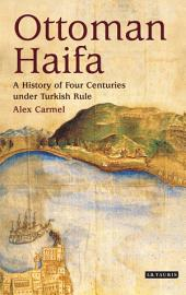 Ottoman Haifa: A History of Four Centuries under Turkish Rule