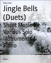 Jingle Bells (Duets): Sheet Music for Various Solo Instruments & Piano