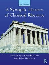 A Synoptic History of Classical Rhetoric: Edition 4