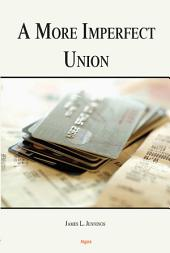 A More Imperfect Union: How Debt, Inequity, and Economics Undermine the American Dream