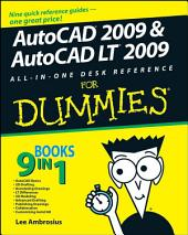 AutoCAD 2009 and AutoCAD LT 2009 All-in-One Desk Reference For Dummies