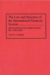 The Law and Structure of the International Financial System: Regulation in the United States, EEC, and Japan